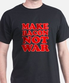Make Bacon Not War T-Shirt