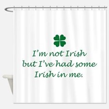 Irish In Me Shower Curtain