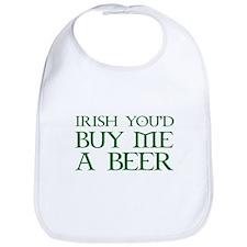 Irish you'd buy me a beer Bib
