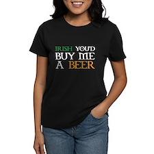 Irish you'd buy me a beer Tee