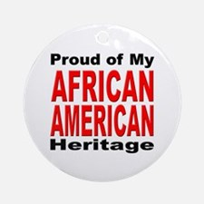Proud African American Heritage Ornament (Round)