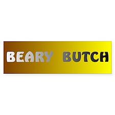 BEARY BUTCH Bumper Bumper Sticker