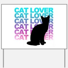 cat lover Yard Sign