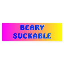 BEARY SUCKABLE Bumper Bumper Sticker