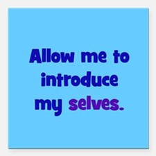"Introduce My Selves Square Car Magnet 3"" x 3"""