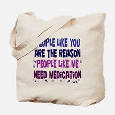 Why Medication is Needed Tote Bag