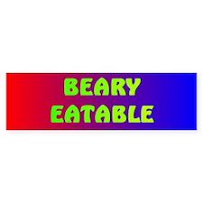 BEARY EATABLE Bumper Bumper Sticker
