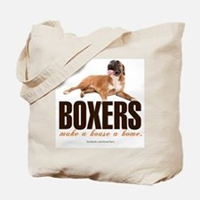 Boxers Make a House a Home Tote Bag