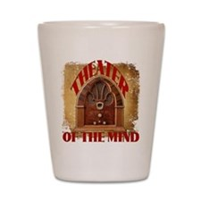 Theater Of The Mind Shot Glass