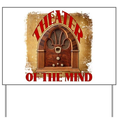 Theater Of The Mind Yard Sign