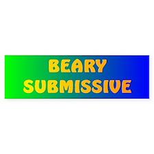 BEARY SUBMISSIVE 2 Bumper Bumper Sticker