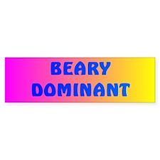 BEARY DOMINANT 3 Bumper Bumper Sticker
