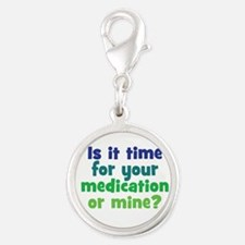 Your Meds or Mine? Silver Round Charm