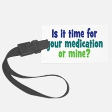 Your Meds or Mine? Luggage Tag