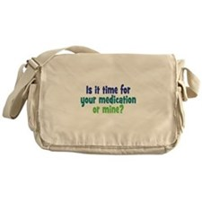 Your Meds or Mine? Messenger Bag