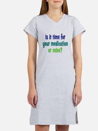 Your Meds or Mine? Women's Nightshirt