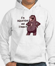 Squatchy & I Know It Hoodie