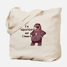 Squatchy & I Know It Tote Bag