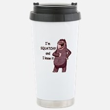 Squatchy & I Know It Stainless Steel Travel Mug