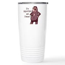 Squatchy & I Know It Travel Mug