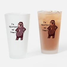 Squatchy & I Know It Drinking Glass