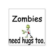 Zombies need hugs too. Sticker