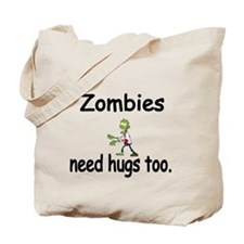 Zombies need hugs too. Tote Bag
