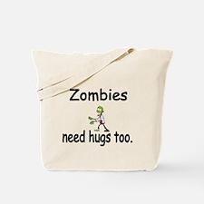 Zombies need hugs too. Tote Bag