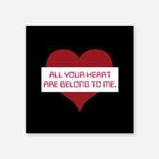 "All Your Heart Square Sticker 3"" x 3"""