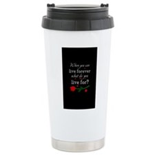 Live Forever Travel Coffee Mug