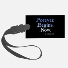 Forever Begins Now Luggage Tag