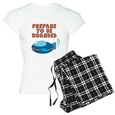 Prepare To Be Boarded Pajamas