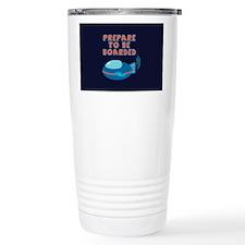 Prepare To Be Boarded Travel Mug