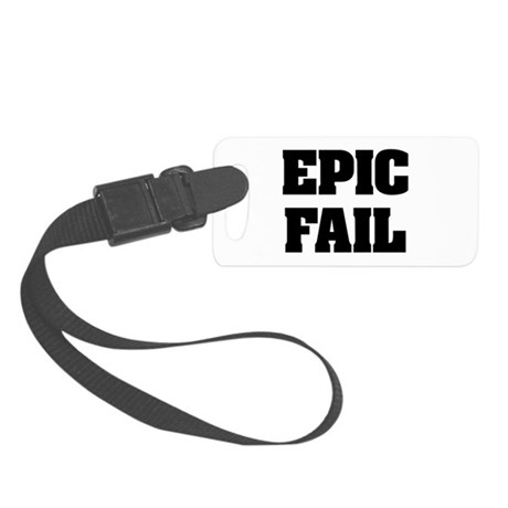 Epic Fail Small Luggage Tag