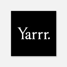 "Yarrr Pirate Square Sticker 3"" x 3"""