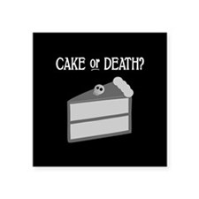 "Cake or Death Square Sticker 3"" x 3"""