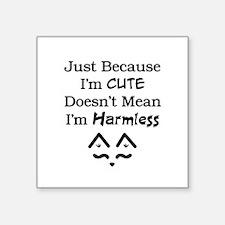 "Not Harmless Square Sticker 3"" x 3"""