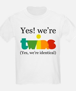 Yes, We're Identical Twins T-Shirt