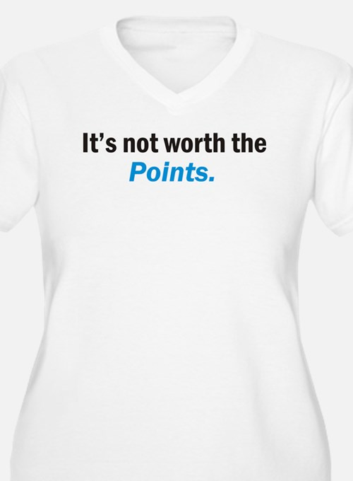 Its not worth the POINTS Plus Size T-Shirt