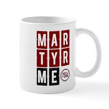 Martyr Me Mug
