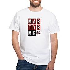 Martyr Me T-Shirt