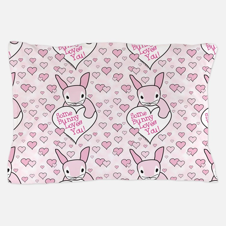 Some Bunny Loves You Pillow Case