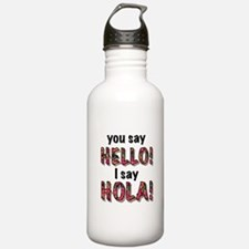 you say hello i say hola, gifts Water Bottle
