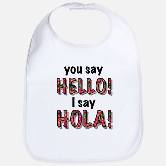 you say hello i say hola, gifts Bib