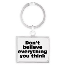 Believe Everything You Think Landscape Keychain