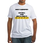 Ruler Dick's Carpentry Fitted T-Shirt