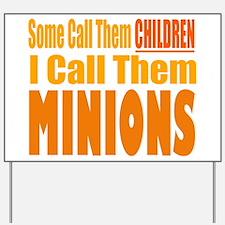 I Call Them Minions Yard Sign