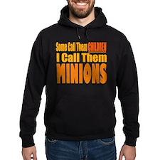 I Call Them Minions Hoodie