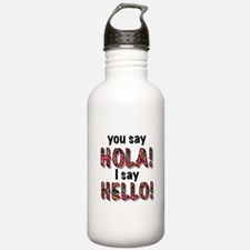 you say hola i say hello, gifts Water Bottle