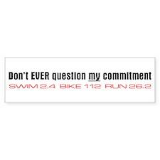 """Commitment"" Bumper Bumper Sticker"